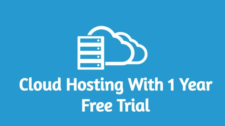 Best 4 Free Cloud Hosting Providers with 1 Year Free Trial [2020]