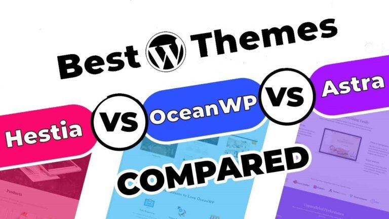 Astra Vs Oceanwp Vs Hestia: Most Popular WordPress Themes [2020]