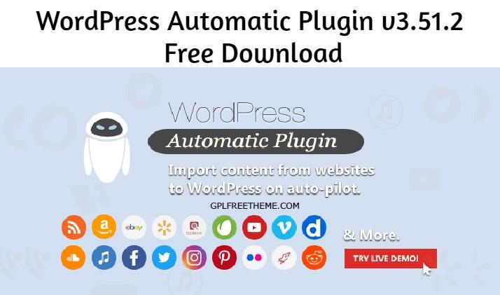 WordPress Automatic Plugin v3.51.2 Free Download