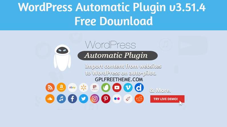 WordPress Automatic Plugin v3.51.4 Free Download