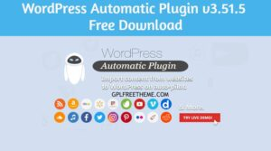 WordPress Automatic Plugin v3.51.5 Free Download